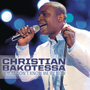 If You Don't Know Me By Now/Christian Bakotessa