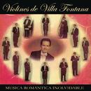Música Romántica Inolvidable Violines de Villa Fontana/Violines De Villa Fontana