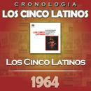Los Cinco Latinos Cronología - Los Cinco Latinos (1964)/Los Cinco Latinos