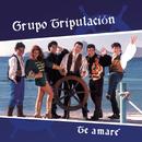 Te Amaré/Grupo Tripulacion