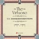 The Virtuoso/T.V. Shankaranarayanan