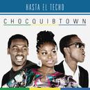 Hasta el Techo (Urban Version)/ChocQuibTown