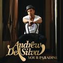 Your Paradise/Andrew De Silva