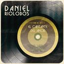 El Cantante del Amor/Daniel Riolobos