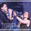 Te Perdiste Mi Amor (Radio Edit) feat.Prince Royce/Thalía