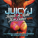 Bandz A Make Her Dance Remix feat.French Montana,LoLa Monroe,Wiz Khalifa,B.o.B/Juicy J