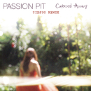 Carried Away (Tiësto Remix)/Passion Pit