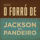 O forró de Jackson do Pandeiro/Jackson Do Pandeiro