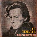 Palito Ortega Cronología - Yo Tengo Fe (1973)/Palito Ortega