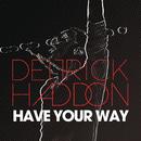 Have Your Way/Deitrick Haddon
