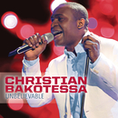 Unbelievable/Christian Bakotessa