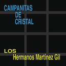 Campanitas de Cristal/Hermanos Martínez Gil
