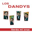 Serás Mi Cruz/Los Dandys