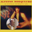 Al Estilo Morquecho/Alfonso Morquecho