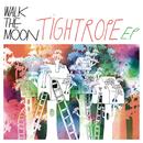 Tightrope EP/WALK THE MOON