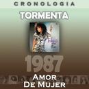 Tormenta Cronología - Amor de Mujer (1987)/Tormenta