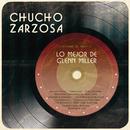 Lo Mejor de Glenn Miller/Chucho Zarzosa