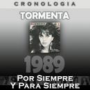 Tormenta Cronología - Por Siempre y para Siempre (1989)/Tormenta