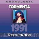 Tormenta Cronología - Recuerdos (1991)/Tormenta