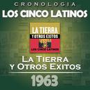 Los Cinco Latinos Cronología - La Tierra y Otros Éxitos (1963)/Los Cinco Latinos