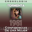 Tormenta Cronología - Confidencias de una Mujer (1981)/Tormenta
