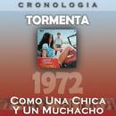 Tormenta Cronología - Como una Chica y un Muchacho (1972)/Tormenta