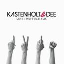 One Two Fuck You/Kastenholt & Dee