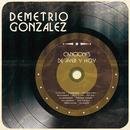 Canciones de Ayer y Hoy/Demetrio González