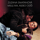 Miluj ma alebo odid/Zuzana Smatanova