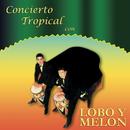 Concierto Tropical Con Lobo y Melón/Lobo y Melón