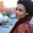 Feels Like Home/Yela