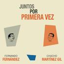 Juntos Por Primera Vez/Fernando Fernández / Chucho Martínez Gil