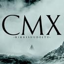 Rikkisuudeltu/CMX