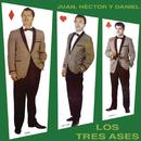 Juan, Héctor y Daniel/Los Tres Ases