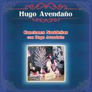 Canciones Navideñas Con Hugo Avendaño/Hugo Avendaño