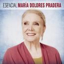 Esencial Maria Dolores Pradera/Maria Dolores Pradera