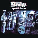 Space Farm/The Break