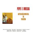 Antología Musical de Yucatán/Pepe e Imelda Con Guitarras