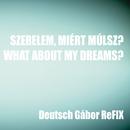 Szerelem, miért múlsz? / What About My Dreams?/Kati Wolf