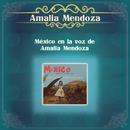 México en la Voz de Amalia Mendoza/Amalia Mendoza