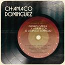 Preparen Candela... y a Bailar Con el Chamaco Domínguez/Chamaco Domínguez