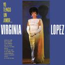 Yo Tengo Un Amor/Virginia López