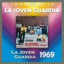 La Joven Guardia Cronología - La Joven Guardia (1969)/La Joven Guardia