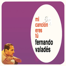 Mi Canción Eres Tú/Fernando Valadés