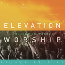 Nothing Is Wasted/Elevation Worship