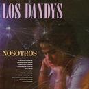 Nosotros Los Dandys/Los Dandys
