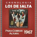 Los de Salta Cronología - Para Cobrar Altura (1967)/Los De Salta