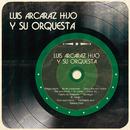 Luis Arcaráz Hijo y Su Orquesta/Luis Arcaráz Hijo y Su Orquesta