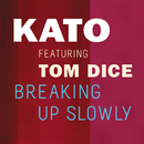 Breaking Up Slowly feat.Tom Dice/KATO