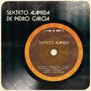 Sexteto Alameda/Sexteto Alameda de Pedro Garcia